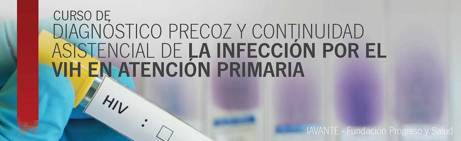 Diagnóstico precoz y continuidad asistencial de la infección por el VIH en Atención Primaria