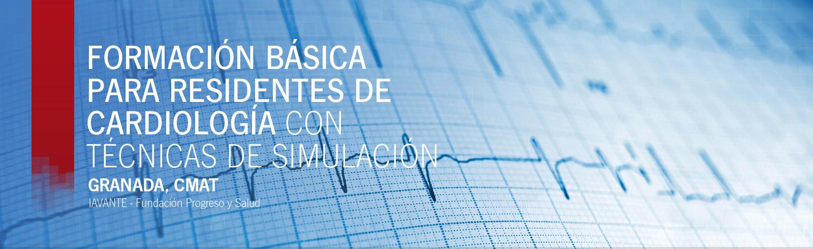 FORMACIÓN BÁSICA PARA RESIDENTES DE CARDIOLOGÍA CON TÉCNICAS DE SIMULACIÓN